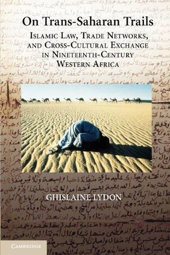 On Trans-Saharan Trails Islamic Law, Trade Networks, and Cross-Cultural Exchange in Nineteenth-Century Western Africa  2012 9781107611788 Front Cover