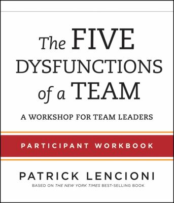 Five Dysfunctions of a Team A Workshop for Team Leader 2nd 2012 9781118118788 Front Cover