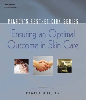 Ensuring an Optimal Outcome in Skin Care   2006 9781401881788 Front Cover