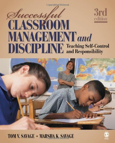 Successful Classroom Management and Discipline Teaching Self-Control and Responsibility 3rd 2010 edition cover