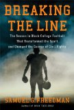 Breaking the Line The Season in Black College Football That Transformed the Sport and Changed the Course of Civil Rights N/A 9781439189788 Front Cover