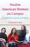 Muslim American Women on Campus Undergraduate Social Life and Identity  2014 9781469610788 Front Cover