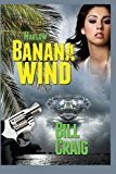 Marlow: Banana Wind (a Key West Mystery #2) A Key West Mystery N/A 9781492731788 Front Cover