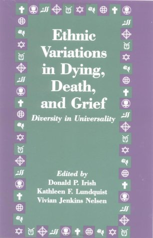 Ethnic Variations in Dying, Death and Grief Diversity in Universality  1993 edition cover