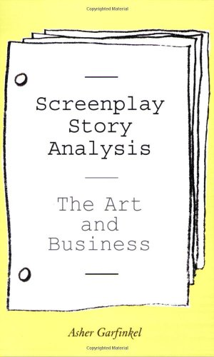 Screenplay Story Analysis The Art and Business  2007 edition cover