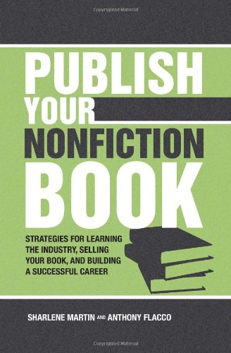 Publish Your Nonfiction Book Strategies for Learning the Industry, Selling Your Book, and Building a Successful Career  2009 edition cover