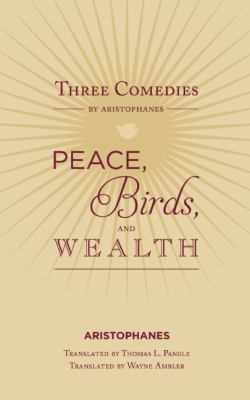 Birds - Peace - Wealth Aristophanes' Critique of the Gods  2013 edition cover
