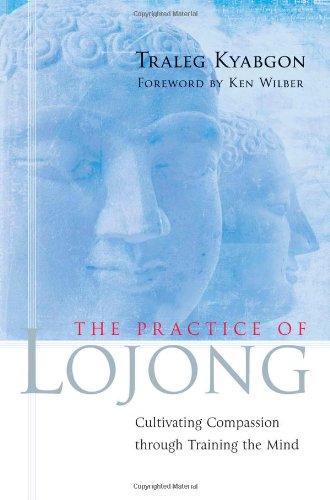 Practice of Lojong Cultivating Compassion Through Training the Mind  2007 (Annotated) edition cover