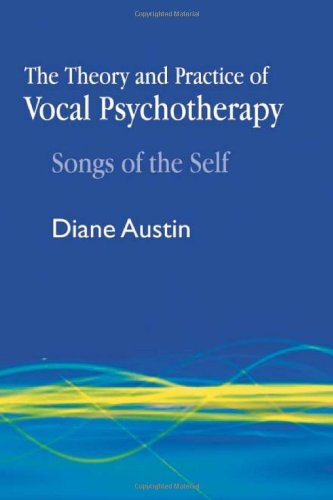 Theory and Practice of Vocal Psychotherapy Songs of the Self  2009 edition cover
