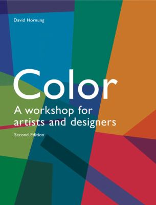 Color, 2nd Edition A Workshop for Artists and Designers 2nd 9781856698788 Front Cover