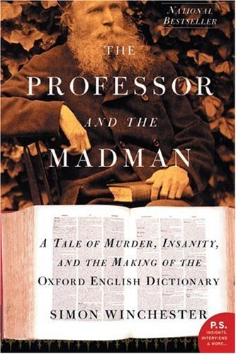 Professor and the Madman A Tale of Murder, Insanity, and the Making of the Oxford English Dictionary  1998 edition cover