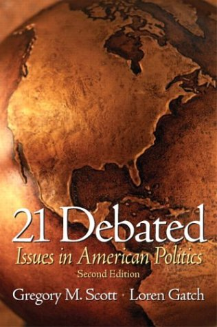 21 Debated Issues in American Politics 2nd 2004 edition cover