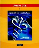 Audio CDs for Spanish for Health Care  2nd 2011 9780205696789 Front Cover