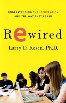 Rewired Understanding the iGeneration and the Way They Learn  2010 edition cover