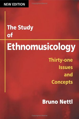 Study of Ethnomusicology Thirty-One Issues and Concepts 2nd 2005 edition cover