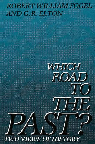 Which Road to the Past? Two Views of History Reprint  9780300032789 Front Cover