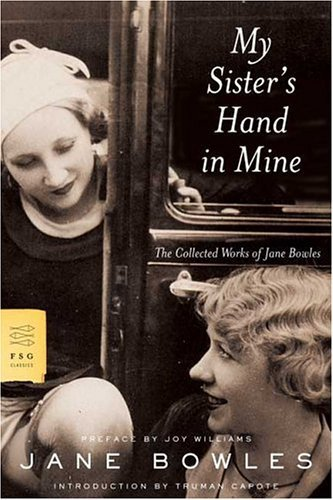 My Sister's Hand in Mine The Collected Works of Jane Bowles  2005 edition cover