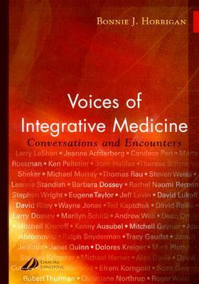 Voices of Integrative Medicine Conversations and Encounters  2003 9780443072789 Front Cover