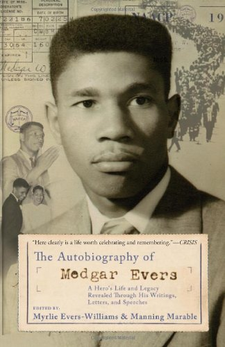 Autobiography of Medgar Evers A Hero's Life and Legacy Revealed Through His Writings, Letters, and Speeches  2006 edition cover