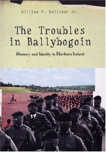 Troubles in Ballybogoin Memory and Identity in Northern Ireland  2004 edition cover