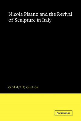 Nicola Pisano and the Revival of Sculpture in Italy   2010 9780521170789 Front Cover