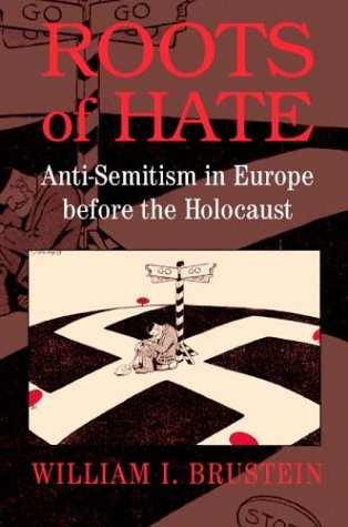 Roots of Hate Anti-Semitism in Europe Before the Holocaust  2003 edition cover