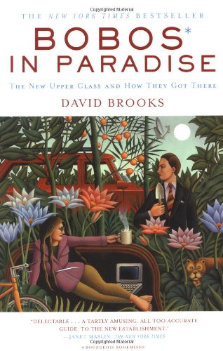 Bobos in Paradise The New Upper Class and How They Got There  2000 (Reprint) edition cover