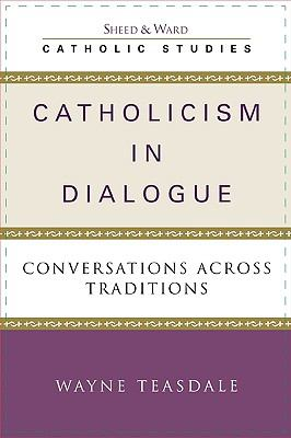 Catholicism in Dialogue Conversations Across Traditions  2004 9780742531789 Front Cover