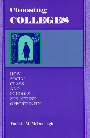 Choosing Colleges How Social Class and Schools Structure Opportunity N/A edition cover