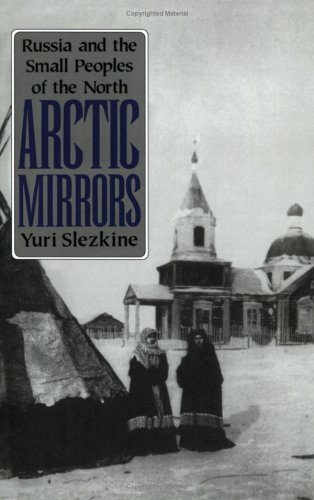 Arctic Mirrors Russia and the Small Peoples of the North  1994 (Reprint) edition cover