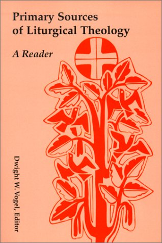 Primary Sources of Liturgical Theology A Reader  2000 edition cover