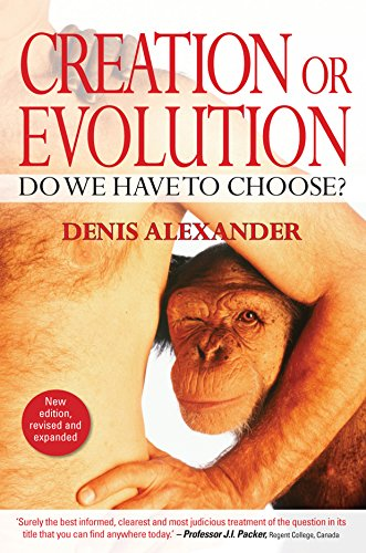 Creation or Evolution Do We Have to Choose? 2nd 2014 (Revised) edition cover