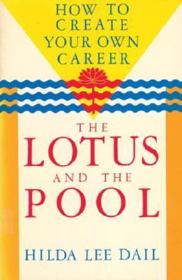 Lotus and the Pool How to Create Your Own Career N/A 9780877734789 Front Cover