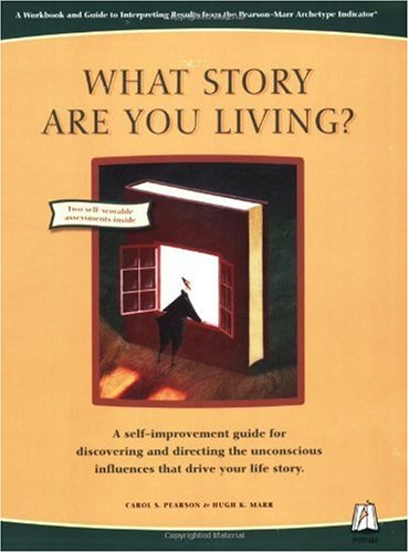 What Story Are You Living? A Workbook and Guide to Interpreting Results from the Pearson-Marr Archetype Indicator Instrument  2006 edition cover
