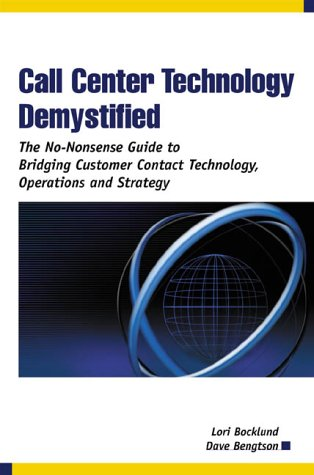 Call Center Technology Demystified : The No-Nonsense Guide to Bridging Customer Contact Technology, Operations and Strategy  2002 edition cover