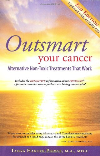 Outsmart Your Cancer Alternative Non-Toxic Treatments That Work N/A edition cover
