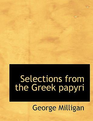 Selections from the Greek Papyri N/A 9781116579789 Front Cover