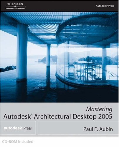Mastering Autodesk Architectural Desktop 2005  3rd 2005 (Revised) 9781401884789 Front Cover