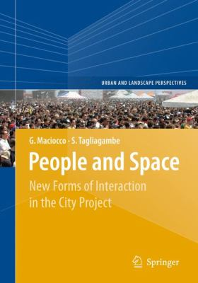 People and Space New Forms of Interaction in the City  2009 9781402098789 Front Cover
