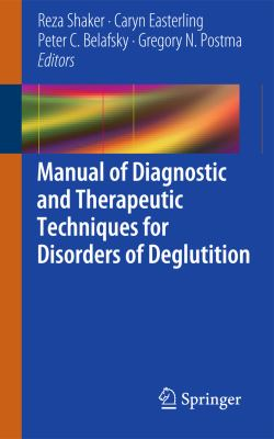 Manual of Diagnostic and Therapeutic Techniques for Disorders of Deglutition   2013 edition cover