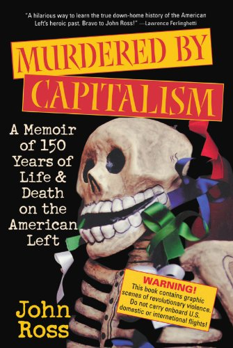 Murdered by Capitalism A Memoir of 150 Years of Life and Death on the American Left  2004 edition cover