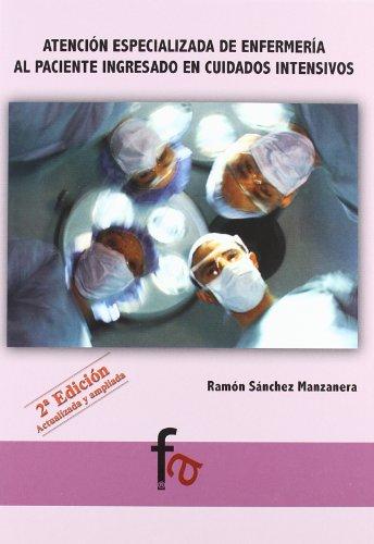 Atencion especializada de enfermeria al paciente ingresado en cuidados intensivos / Skilled nursing care to patients admitted to intensive care:  2007 edition cover