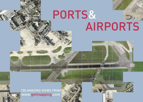 Ports and Airports Amazing Views from Www.getmapping.com  2002 edition cover