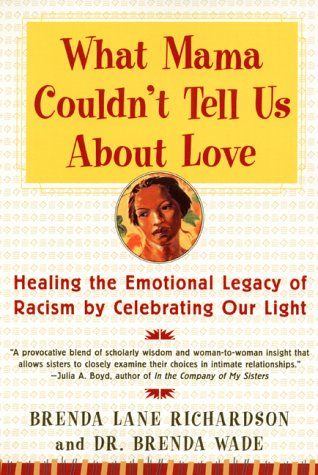 What Mama Couldn't Tell Us about Love Healing the Emotional Legacy of Racism by Celebrating Our Light N/A edition cover
