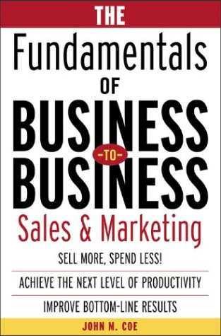 Fundamentals of Business-to-Business Sales and Marketing   2004 9780071408790 Front Cover