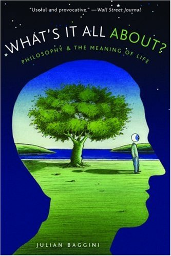 What's It All About? Philosophy and the Meaning of Life N/A edition cover