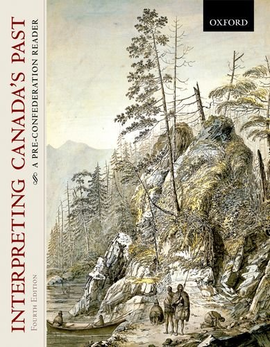 Interpreting Canada's Past A Pre-Confederation Reader 4th 2011 9780195427790 Front Cover