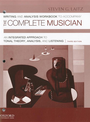 Writing and Analysis Workbook to Accompany the Complete Musician An Integrated Approach to Tonal Theory, Analysis, and Listening 3rd 2012 (Workbook) edition cover