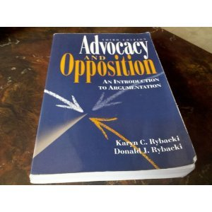 Advocacy and Opposition An Introduction to Argumentation 3rd 1996 9780205193790 Front Cover