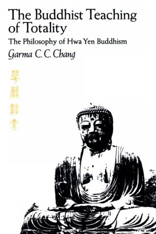 Buddhist Teaching of Totality The Philosophy of Hwa Yen Buddhism  1971 9780271011790 Front Cover